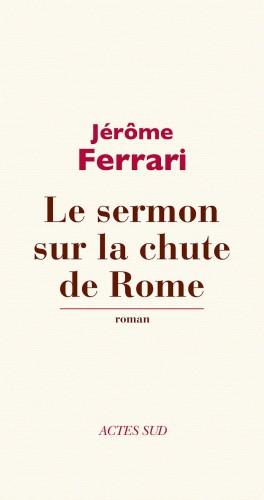 366 réels à prise rapide,sermon sur la chute de rome,jérôme ferrari,où j'ai laissé mon âme